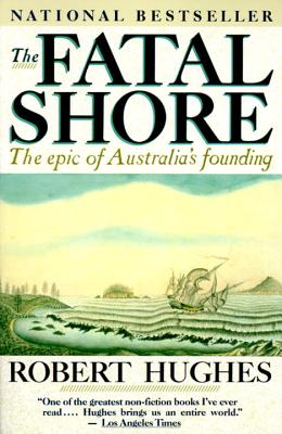 The Fatal Shore By Hughes, Robert