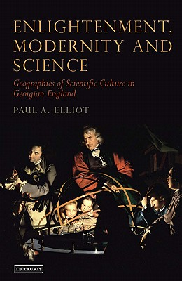 Enlightenment, Modernity and Science By Elliott, Paul A.
